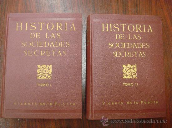 HISTORIA DE LAS SOCIEDADES SECRETAS ANTIGUAS Y MODERNAS EN ESPAÑA. 1933. 2 TOMOS (Libros Antiguos, Raros y Curiosos - Pensamiento - Sociología)