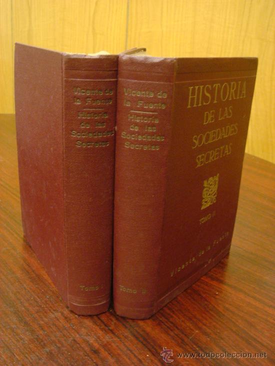 Libros antiguos: HISTORIA DE LAS SOCIEDADES SECRETAS ANTIGUAS Y MODERNAS EN ESPAÑA. 1933. 2 Tomos - Foto 4 - 32391359