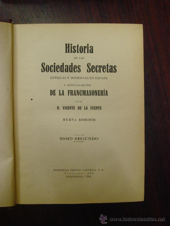 Libros antiguos: HISTORIA DE LAS SOCIEDADES SECRETAS ANTIGUAS Y MODERNAS EN ESPAÑA. 1933. 2 Tomos - Foto 3 - 32391359
