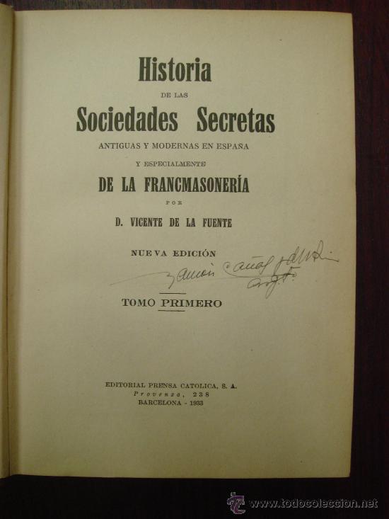 Libros antiguos: HISTORIA DE LAS SOCIEDADES SECRETAS ANTIGUAS Y MODERNAS EN ESPAÑA. 1933. 2 Tomos - Foto 2 - 32391359