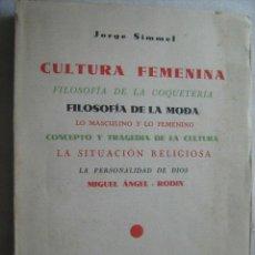 Libros antiguos: CULTURA FEMENINA Y OTROS ENSAYOS. SIMMEL, JORGE. 1934. Lote 32806790