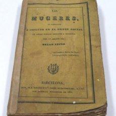 Libros antiguos: LAS MUGERES, MUJERES, SU CONDICIÓN E INFLUJO EN EL ORDEN SOCIAL, BARCELONA 1831. 10X16 CM.. Lote 33413993