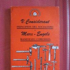 Libros antiguos: MANIFIESTO COMUNISTA MARX-ENGELS Y PRINCIPIOS DEL SOCIALISMO V.CONSIDERANT. Lote 33780138