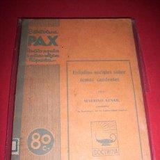 Libros antiguos: AZNAR, SEVERINO - ESTUDIOS SOCIALES SOBRE PROBLEMAS CANDENTES. Lote 33873585