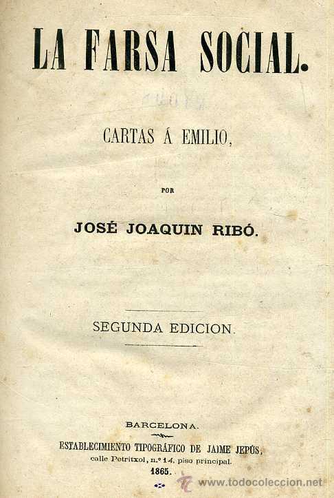 Libros antiguos: RIBÓ : LA FARSA SOCIAL. CARTAS A EMILIO (JAIME JEPÚS, 1865) - Foto 3 - 34470839