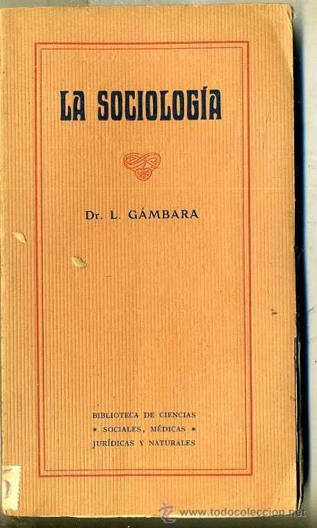 GÁMBARA : LA SOCIOLOGÍA (C. 1910) (Libros Antiguos, Raros y Curiosos - Pensamiento - Sociología)