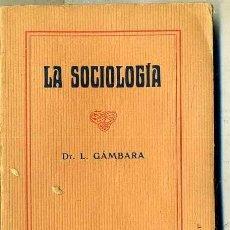 Libros antiguos: GÁMBARA : LA SOCIOLOGÍA (C. 1910). Lote 35450891