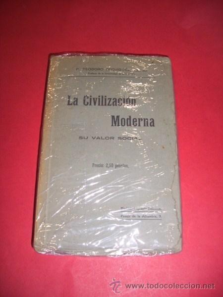 RODRÍGUEZ, TEODORO - LA CIVLIZACIÓN MODERNA : SU VALOR SOCIAL (Libros Antiguos, Raros y Curiosos - Pensamiento - Sociología)