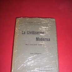 Libros antiguos: RODRÍGUEZ, TEODORO - LA CIVLIZACIÓN MODERNA : SU VALOR SOCIAL. Lote 35610115