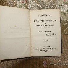 Libros antiguos: 2525- EL INSTRUCTOR DE LAS CLASES JORNALERAS. MAGIN PERS. TIP. NARCISO RAMIREZ. 1862.. Lote 35810878
