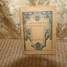Libros antiguos: 2623- CARTILLA MODERNA DE URBANIDAD. EDIT, F.T.D. 1927.. Lote 36009909