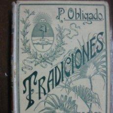 Libros antiguos: TRADICIONES ARGENTINAS. P.OBLIGADO. EDICIÓN ILUSTRADA. EDITORES MONTANER Y SIMÓN 1903.. Lote 36941399