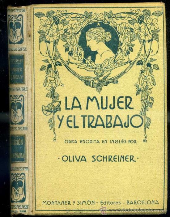 SCHREINER : LA MUJER Y EL TRABAJO -REFLEXIONES SOBRE LA CUESTIÓN FEMINISTA (MONTANER Y SIMÓN, 1914) (Libros Antiguos, Raros y Curiosos - Pensamiento - Sociología)
