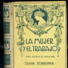 Libros antiguos: SCHREINER : LA MUJER Y EL TRABAJO -REFLEXIONES SOBRE LA CUESTIÓN FEMINISTA (MONTANER Y SIMÓN, 1914). Lote 171700444