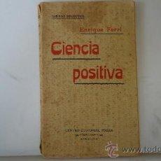 Libros antiguos: CIENCIA POSITIVA. ENRIQUE FERRI. EDITORIAL PRESA. 1910. ENRICO FERRI. Lote 37642752