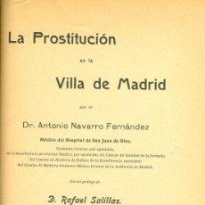 Libros antiguos: DR. ANTONIO NAVARRO FERNANDEZ. LA PROSTITUCIÓN EN LA VILLA DE MADRID, MADRID, 1909. MAGERIT. S5. Lote 37697055