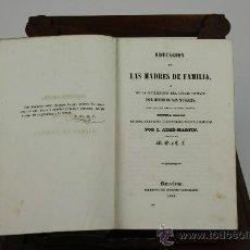 Libros antiguos: 5925 EDUCACION DE LAS MADRES DE FAMILIA. AIME MARTIN. IMP. JOAQUIN VERDAGUER, 1842.. Lote 38903188