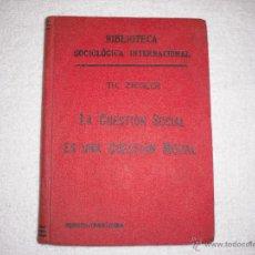 Libros antiguos: LAS CUESTION SOCIAL ES UNA CUESTION MORAL . ZIEGLER 1904 . BIBLIOTECA SOCIOLOGICA INTERNACIONAL. Lote 39923006