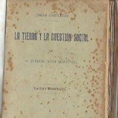 Libros antiguos: LA TIERRA Y LACUESTIÓN SOCIAL, JOAQUÍN COSTA MARTÍNEZ,MADRID, BIBLIOTECA COSTA 1912. Lote 39960977
