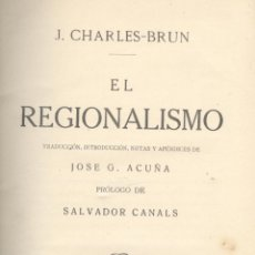 Libros antiguos: J. CHARLES-BRUN. EL REGIONALISMO. MADRID, 1918. S5. Lote 40716877