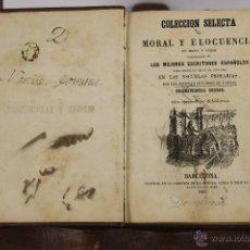 Libros antiguos: D-033. COLECCION SELECTA DE MORAL Y ELOCUENCIA. VV.AA. IMP. HIJO DE SERRA. 1865. . Lote 41707008