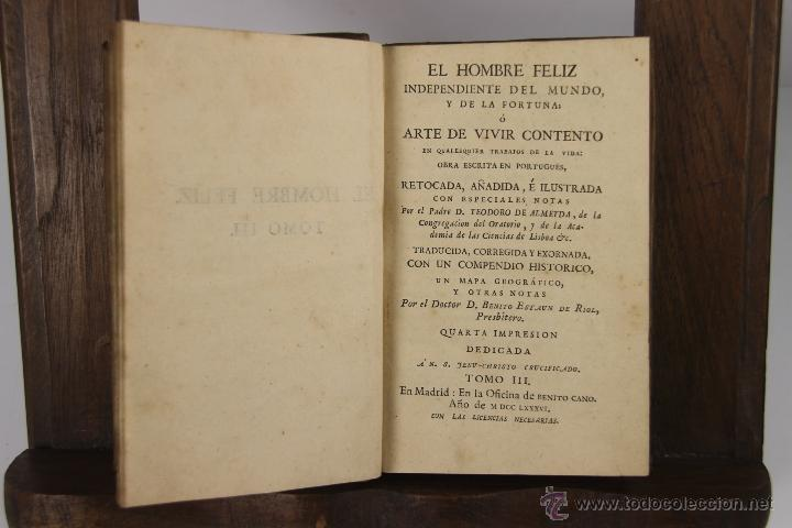 Libros antiguos: D-051. EL HOMBRE FELIZ INDEPENDIENTE DEL MUNDO.TEODORO DE ALMEIDA. IMP. BENITO CANO, 1786. 3 VOL. - Foto 3 - 41722455