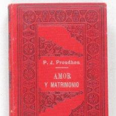 Libros antiguos: AMOR Y MATRIMONIO. (CATECISMO DEL MATRIMONIO). P. J. PROUDHON. Lote 42484810