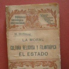 Libros antiguos: LA MORAL. CULTURA RELIGIOSA Y FILANTRÓPICA. EL ESTADO. H. HOFFING. Lote 42848609