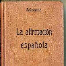 Libros antiguos: SALAVERRÍA : LA AFIRMACIÓN ESPAÑOLA (GILI, 1917) . Lote 42900171