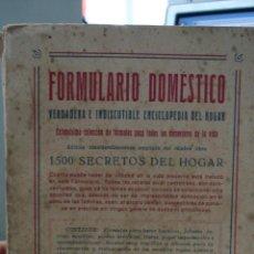 Libros antiguos: FORMULARIO DOMÉSTICO, VERDADERA E INDISCUTIBLE ENCICLOPEDIA DEL HOGAR.. Lote 43395694