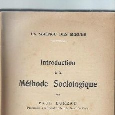 Libros antiguos: INTRODUCTION A LA MÉTHODE SOCIOLOGIQUE, PAUL BUREAU, 1923, LA SCIENCE DES MOEURS. Lote 43498831