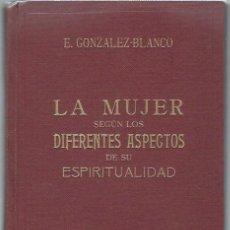 Libros antiguos: LA MUJER, BIBLIOTECA SOCIOLÓGICA, EDMUNDO GONZÁLEZ BLANCO, REUS MADRID 1930. Lote 44370807