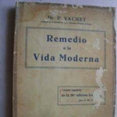 Libros antiguos: REMEDIO A LA VIDA MODERNA. VACHET, P. . Lote 44688858