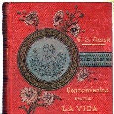 Libros antiguos: CONOCIMIENTOS PARA LA VIDA PRIVADA. V.S.CASAÑ. TOMO PRIMERO. 1900. Lote 45160961