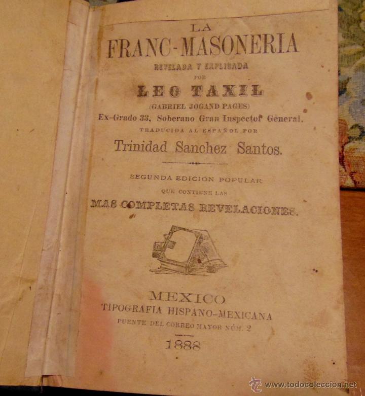 LA FRANC-MASONERIA, REVELADA Y EXPLICADA - MÉXICO 1888 (Libros Antiguos, Raros y Curiosos - Pensamiento - Sociología)