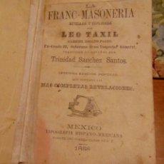 Libros antiguos: LA FRANC-MASONERIA, REVELADA Y EXPLICADA - MÉXICO 1888. Lote 45223534