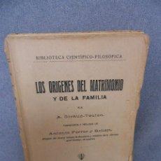 Libros antiguos: LOS ORIGENES DEL MATRIMONIO Y DE LA FAMILIA. Lote 45515757