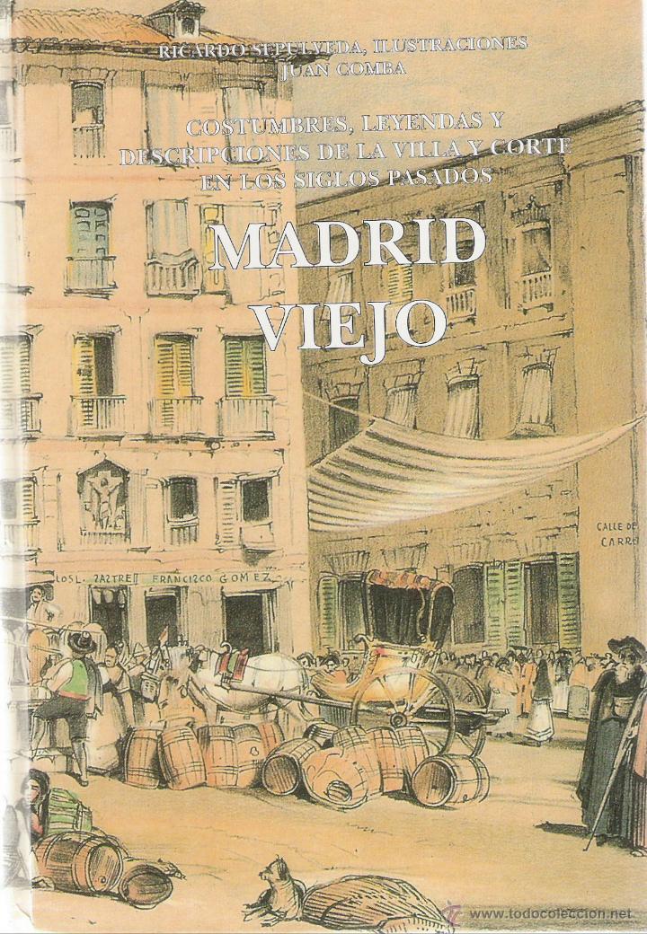 MADRID VIEJO, COSTUMBRES, LEYENDAS Y DESCRIPCIONES DE LA VILLA Y CORTE EN LOS SIGLOS PASADOS(Libros Antiguos, Raros y Curiosos - Pensamiento - Sociología)