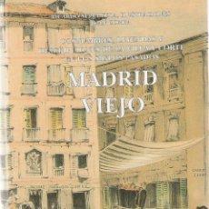 Libros antiguos: MADRID VIEJO, COSTUMBRES, LEYENDAS Y DESCRIPCIONES DE LA VILLA Y CORTE EN LOS SIGLOS PASADOS. Lote 45657916