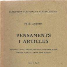 Libros antiguos: PENSAMENTS I ARTICLES / PERE LLOBERA AMB UNA GLOSA D'E. D'ORS. BCN : NORMA, 1936. 17X12CM. 130 P.. Lote 46090625
