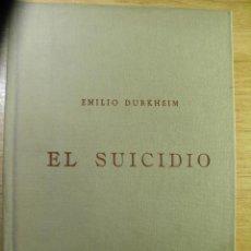 Libros antiguos: EL SUICIDIO - EMILIO DURKHEIM - 1928. Lote 46110540