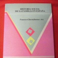 Libros antiguos: HISTORIASOCIAL DE LA FAMILIA EN ESPAÑA. FRANCISCO CHACÓN JIMÉNEZ. Lote 46461848