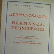 Libros antiguos: HERMANOS LOBOS Y HERMANOS-DELINCUENTES – FRUCTUOSO CARPENA - FIRMADO. Lote 46538760