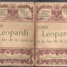 Libros antiguos: LEOPARDI Á LA LUZ DE LA CIENCIA. GIUSEPPE SERGI. TRAD. J. BUIXÓ. HENRICH Y CÍA. 2 TOMOS.1904.INTONSO. Lote 46612054