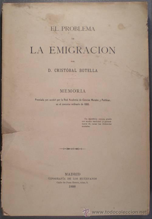 BOTELLA, CRISTÓBAL: EL PROBLEMA DE LA EMIGRACION. 1888 (Libros Antiguos, Raros y Curiosos - Pensamiento - Sociología)