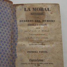Libros antiguos: AÑO 1843 * MORAL UNIVERSAL O DEBERES DEL HOMBRE DE HOLBACH * LIBRO PROHIBIDO. Lote 47034394