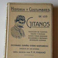 Libros antiguos: HISTORIA Y COSTUMBRES DE LOS GITANOS - CUENTOS, DICHOS, MALDICIONES. AÑO 1915.. Lote 47855123