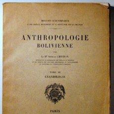 Libros antiguos: CHEVRIN, DR. ARTHUR - ANTHROPOLOGIE BOLIVIENNE - PARIS 1908 - ILUSTRACIONES. Lote 49536699