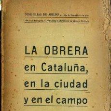 Libros antiguos: MOLINS : LA OBRERA EN CATALUÑA, EN LA CIUDAD Y EN EL CAMPO (IMPRENTA BARCELONESA, C. 1900). Lote 50120521