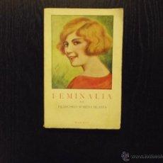 Libros antiguos: FEMINALIA, INTRODUCCIÓN AL ESTUDIO TEÓRICO DE LA EDUCACIÓN DE LA MUJER, SUREDA BLANES,1926. Lote 50183418
